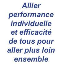 Allier performance individuelle et efficacité de tous pour aller plus loin ensemble
